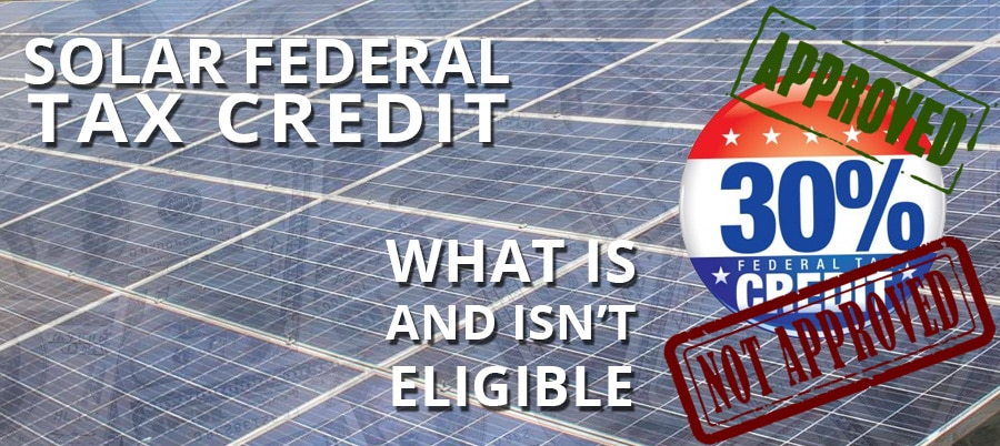 Solar Federal Tax Credit What Is And Isn T Eligible
