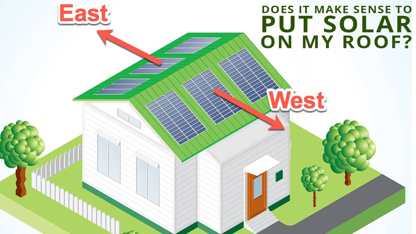 Does it Make Sense to Put Solar on My Roof?